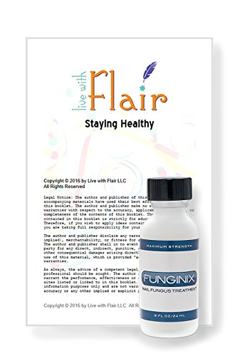 Live with Flair Funginix Natural Nail Fungus Treatment 08 fl oz Bundled With Staying Healthy Booklet